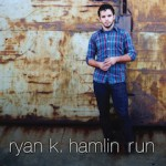 "Ryan K. Hamlin ""Run"""