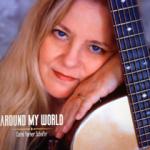 """Carol Schafer """"Around My World"""" (CD)"""