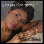 "Carol Harris ""You Are God Alone"""