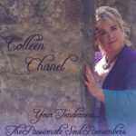 "Colleen Chanel ""Your Tenderness…The Passionate Heart Remembers"""