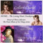 "Colleen Chanel ""Home…The Loving Heart Awakens"""