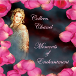"Colleen Chanel ""Moments of Enchantment"""