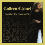 "Colleen Chanel ""Don't Let the Dreamer Die"""